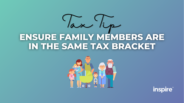Tax Tip: Ensure Family Members Are In The Same Tax Bracket