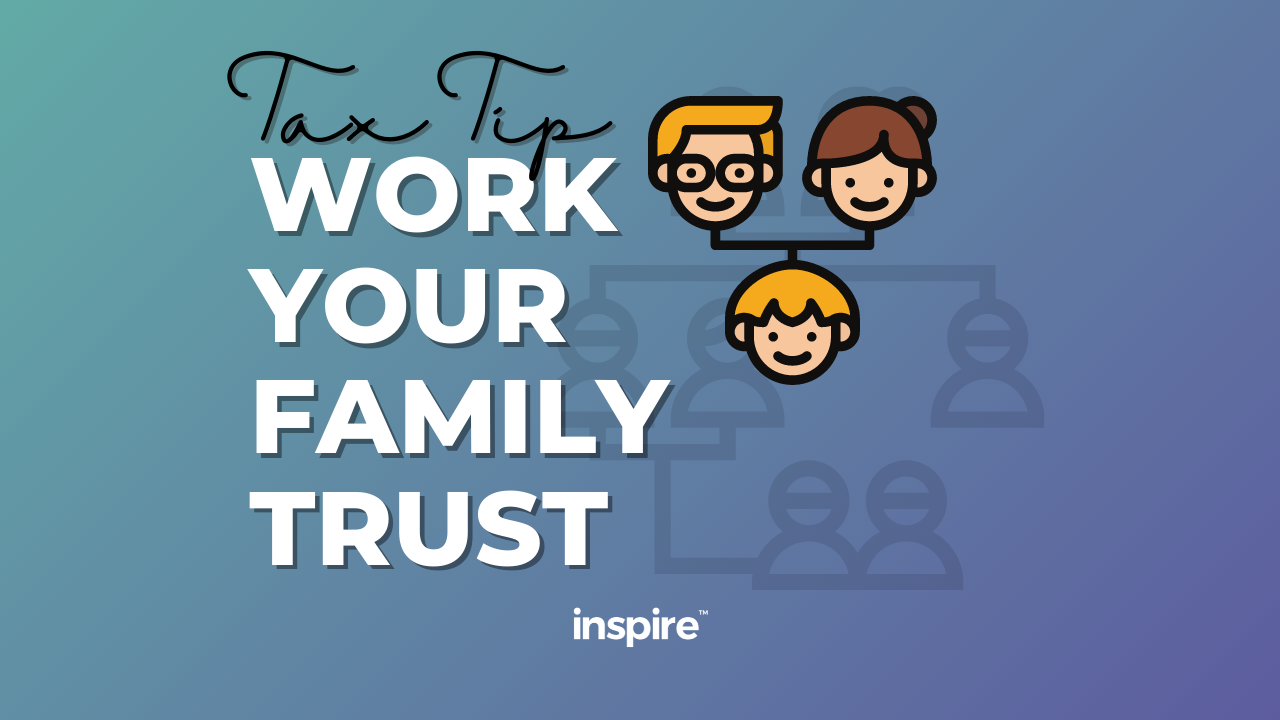 Tax Tip: Work Your Family Trust