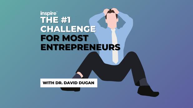The #1 Challenge For Most Entrepreneurs