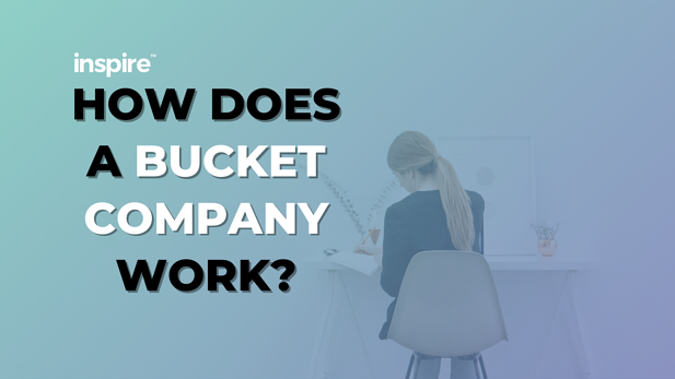 How Does A Bucket Company Work?