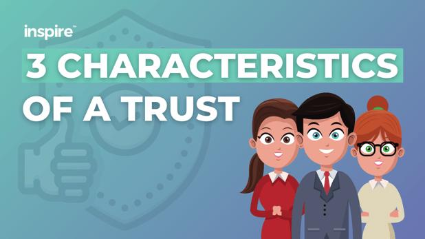 3 Characteristics Of A Trust