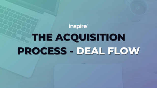 The Acquisition Process - Deal Flow