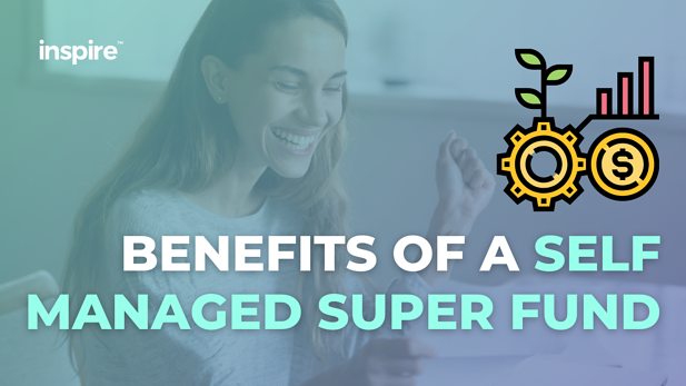 Benefits Of A Self Managed Super Fund