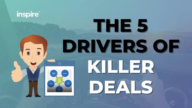 The 5 Drivers Of Killer Deals