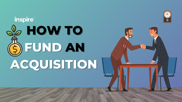 How To Fund An Acquisition