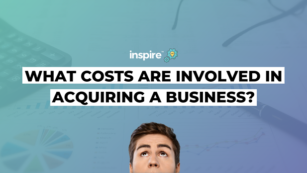 What Costs Are Involved In Acquiring A Business?