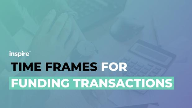 Time Frames For Funding Transactions