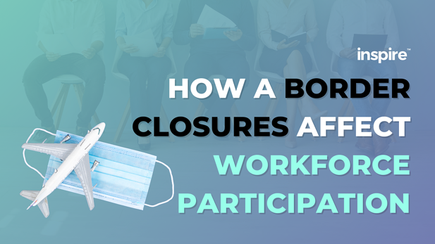How Border Closures Affect Workforce Participation