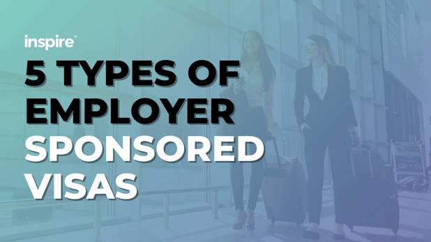 5 Types Of Employer Sponsored Visas