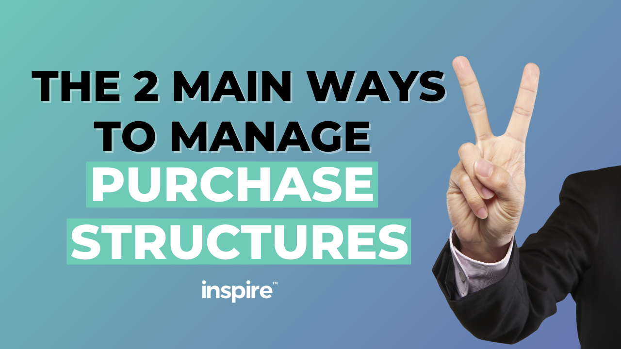 The 2 Main Ways To Manage Purchase Structures