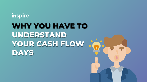 Why You Have To Understand Your Cash Flow Days