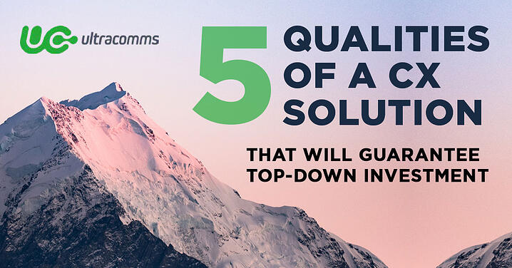 5 qualities of a CX solution that will guarantee top-down investment