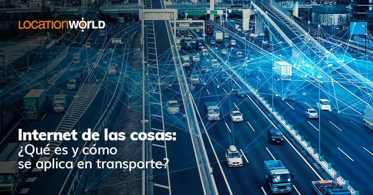 Internet de las cosas: ¿qué es y cómo se aplica en transporte?