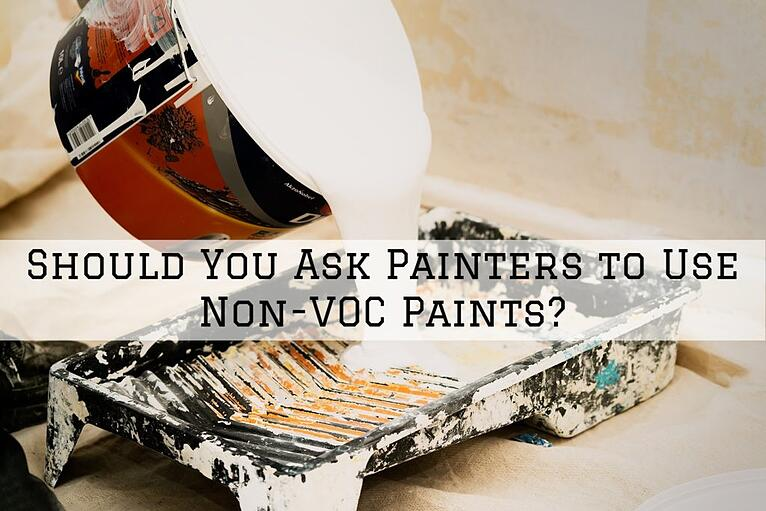 Should You Ask Painters in Omaha, NE to Use Non-VOC Paints?