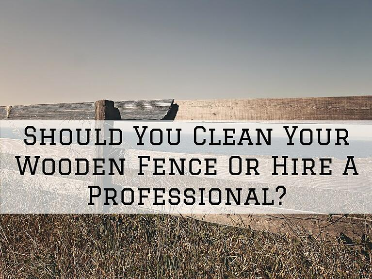 Should You Clean Your Wooden Fence Or Hire A Professional in Omaha, NE?