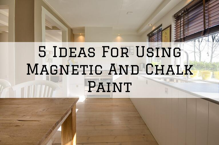 5 Ideas For Using Magnetic And Chalk Paint in Omaha, NE