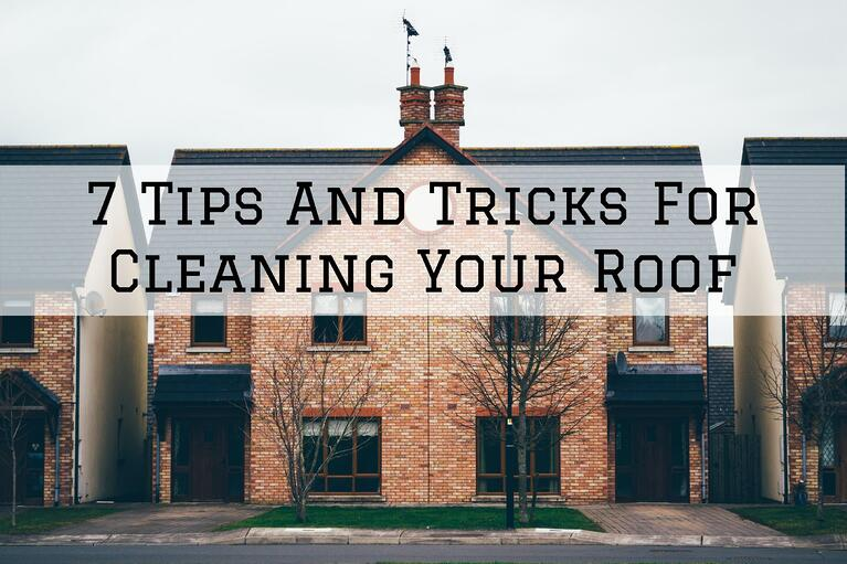 7 Tips And Tricks For Cleaning Your Roof in Omaha, NE