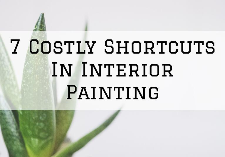 7 Costly Shortcuts In Interior Painting in Omaha, NE