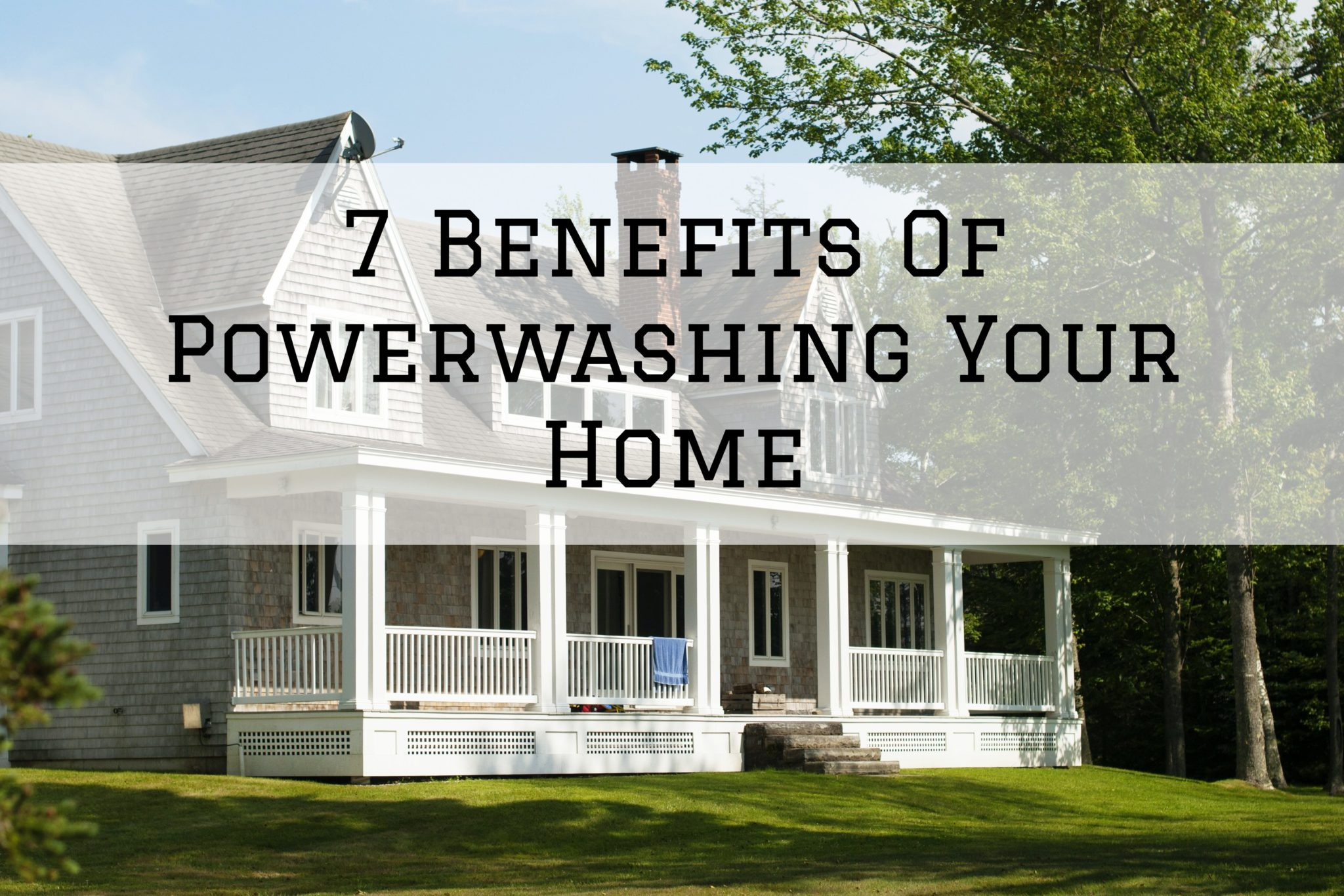 7 Benefits Of Power-washing Your Home in Omaha, NE