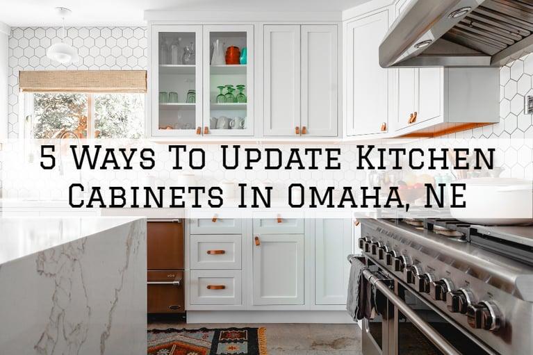 5 Ways To Update Kitchen Cabinets In Omaha, NE