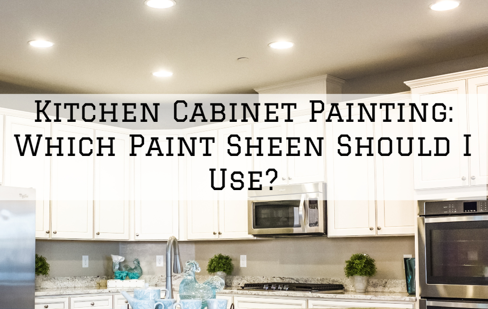 Kitchen Cabinet Painting In Omaha, NE: Which Paint Sheen Should I Use?