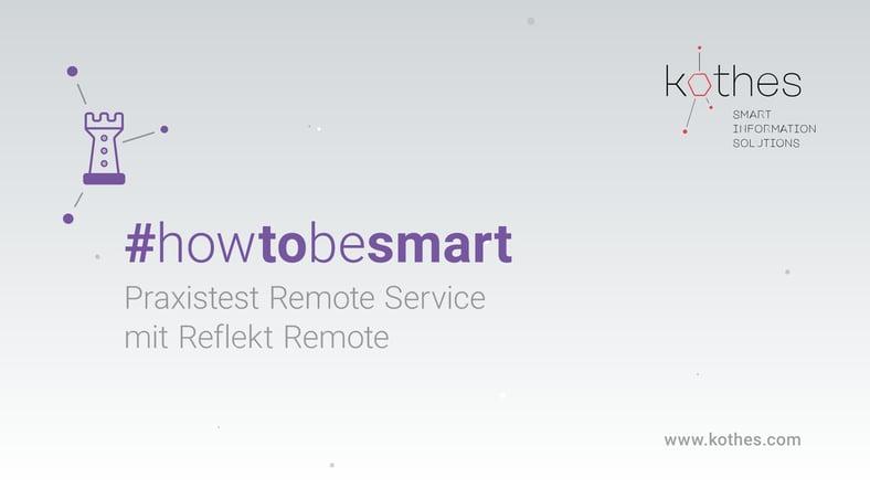 #howtobesmart: Praxistest Remote Service mit REFLEKT Remote
