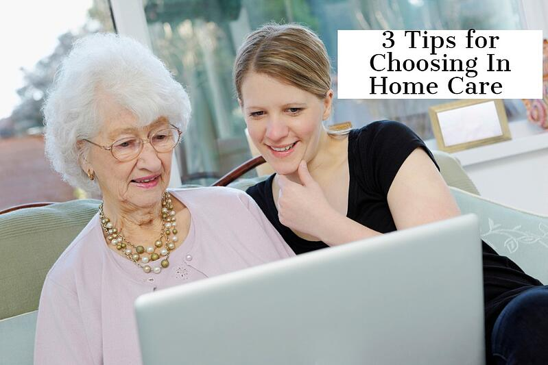 3 Tips for Choosing An In Home Caregiver