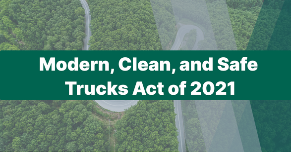Modern, Clean, and Safe Trucks Act of 2021