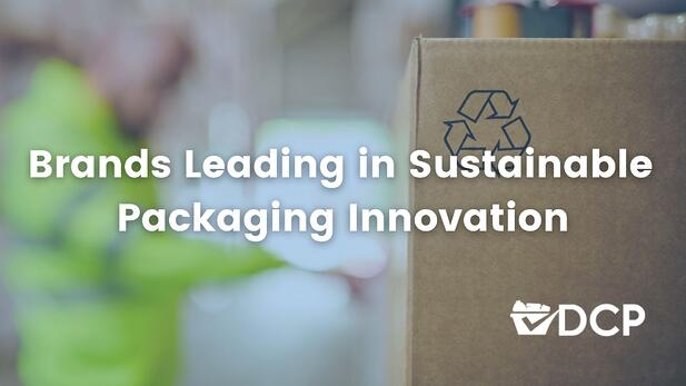 Brands Leading in Sustainable Packaging Innovation