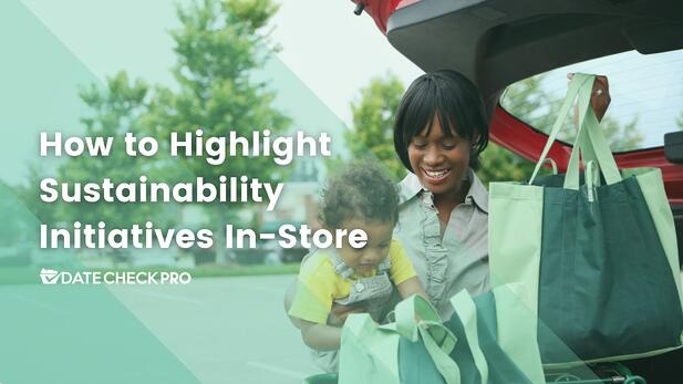 How To Highlight Sustainability Initiatives In Store
