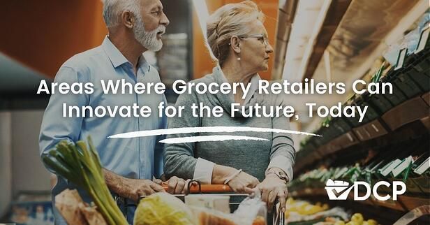 Areas Where Grocery Retailers Can Innovate Toward the Consumer of the Future, Today
