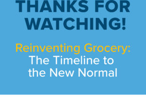 Recap: Reinventing Grocery | The Timeline to the New Normal