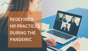 Redefined HR practices during the pandemic