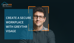 Create a secure workplace with greytHR Visage