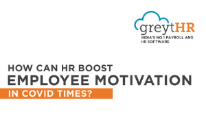 How can HR boost employee motivation in COVID times?