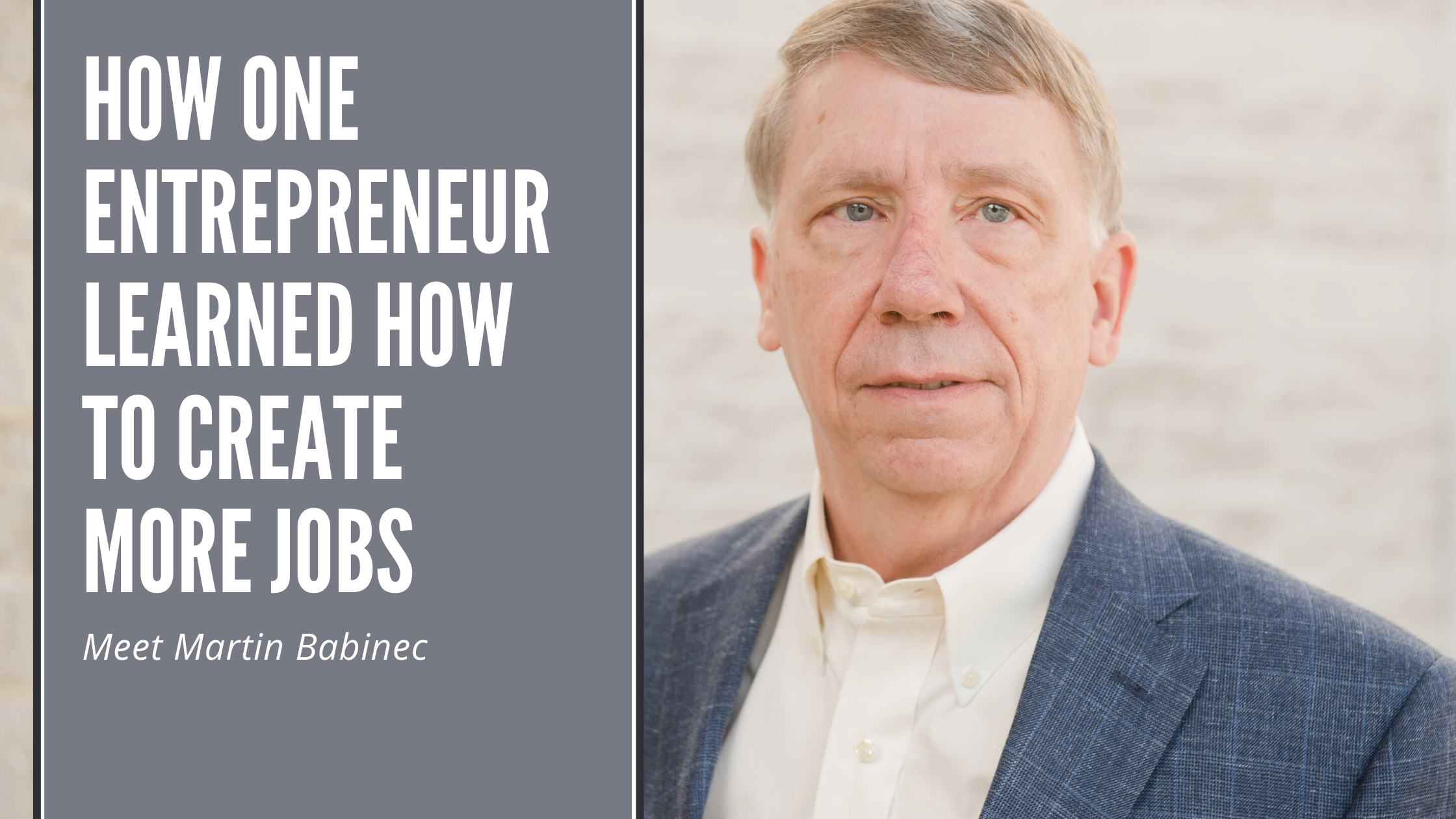 How One Entrepreneur Learned How To Create More Good Jobs