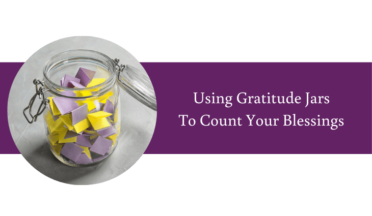 Gratitude Jars Ideas For Counting Your Blessings As You Age