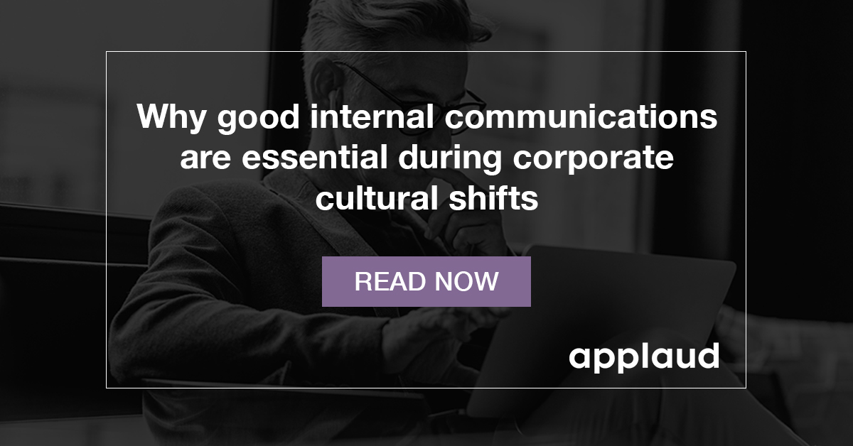 Why good internal communications are essential during corporate cultural shifts - read now graphic from Applaud HR