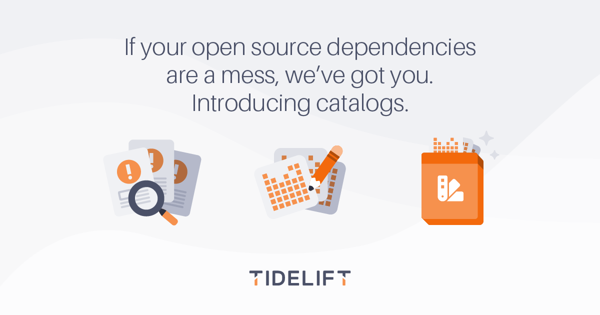 If your open source dependencies are a mess, we've got you. Introducing catalogs.