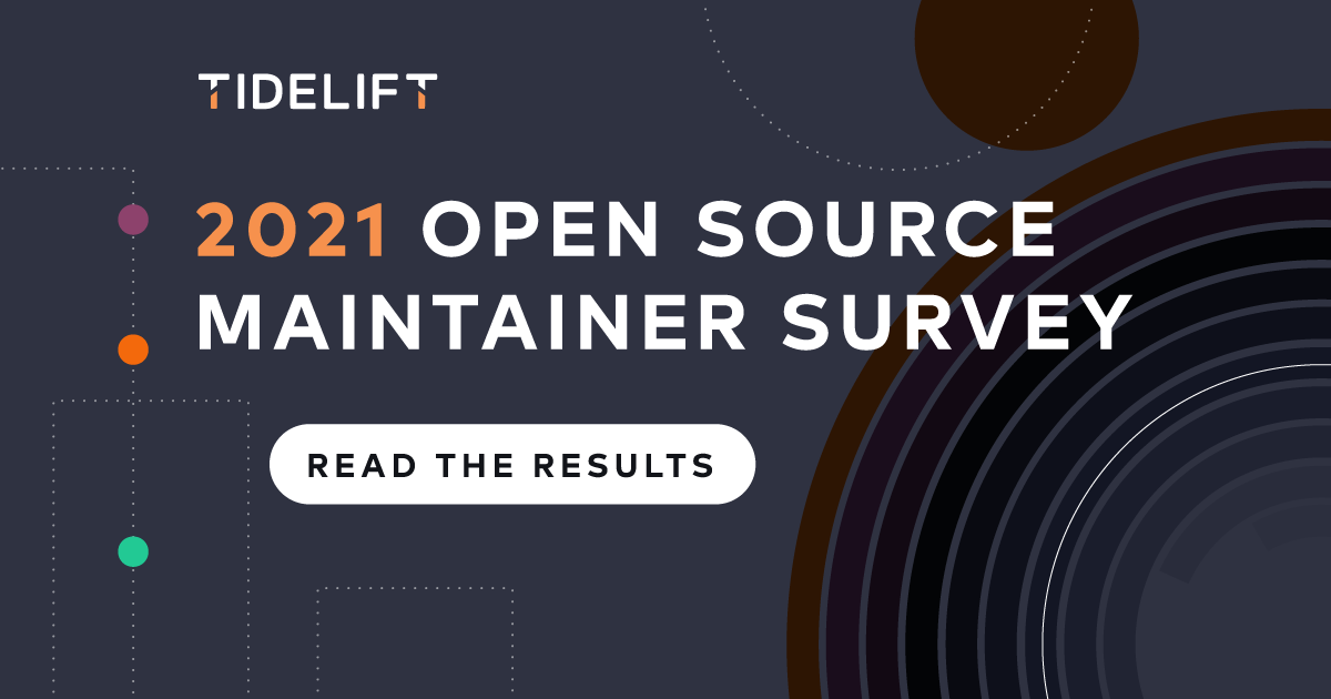 About the 2021 Tidelift maintainer survey