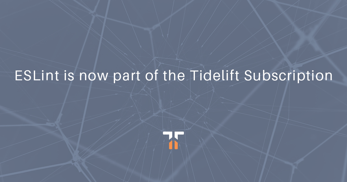 ESLint is now part of the Tidelift Subscription