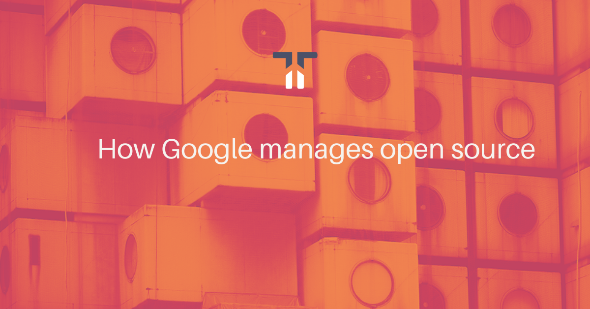 How Google manages open source