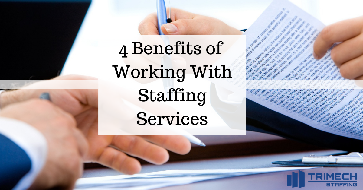 4 Benefits of Working With Staffing Services