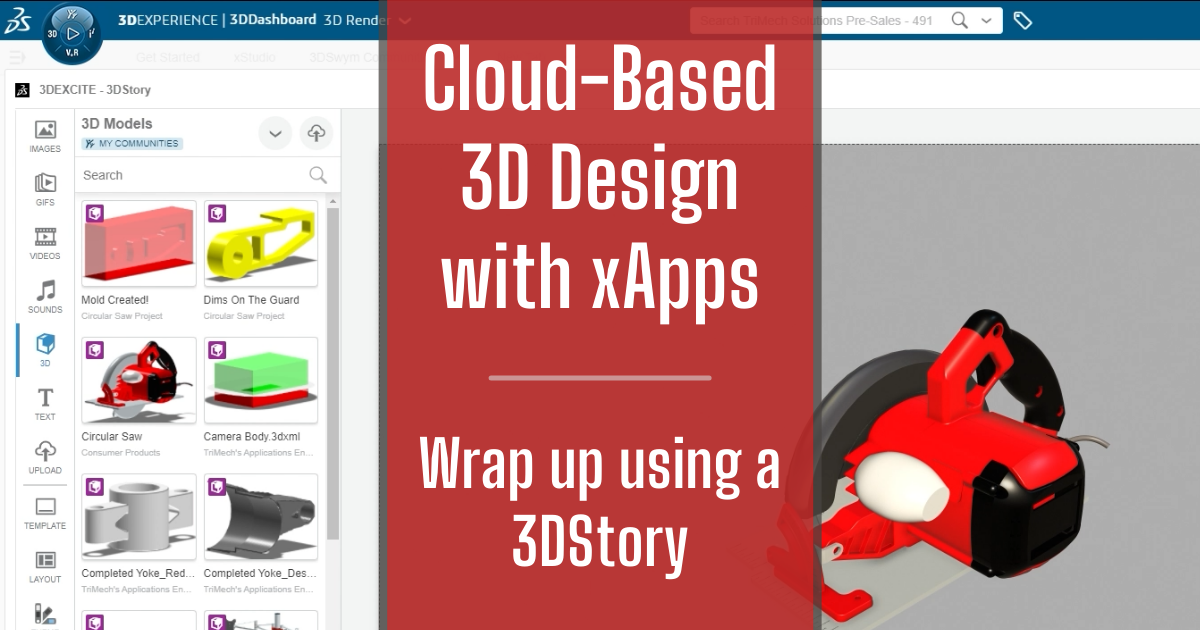 Cloud-Based 3D Design with xApps - Part 11: Wrap up using a 3DStory