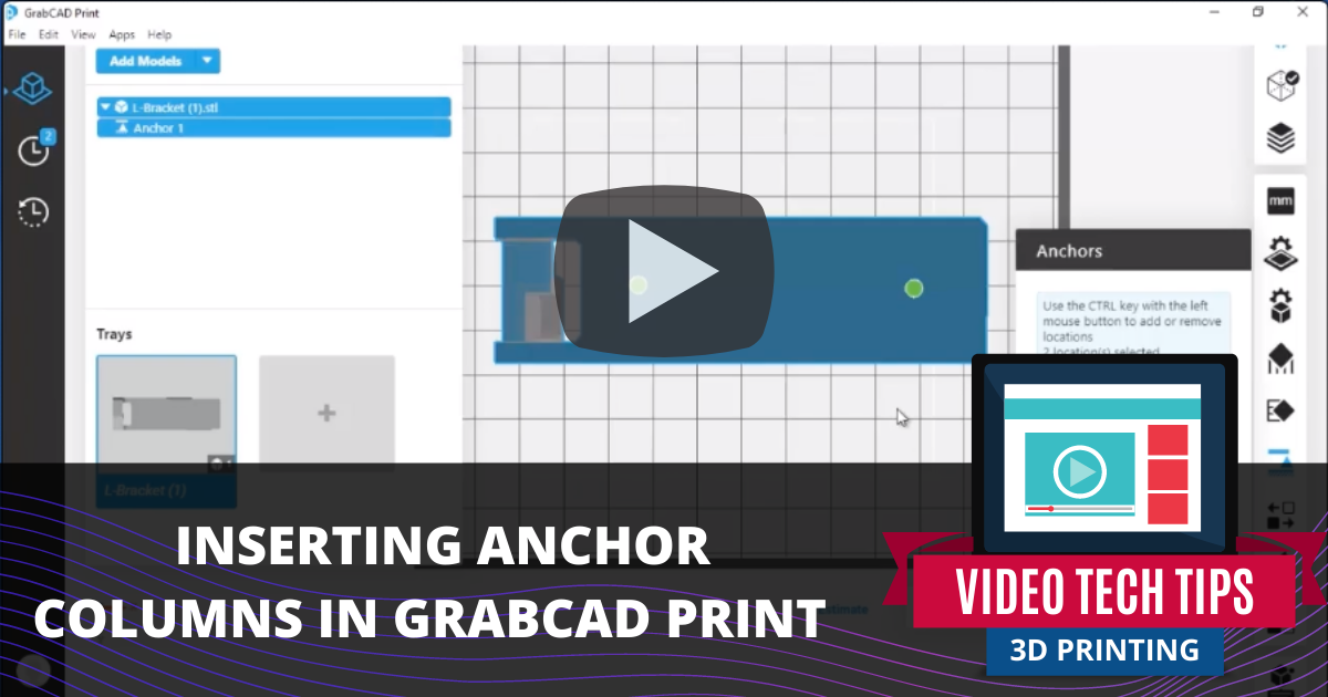 Inserting Anchor Columns in GrabCAD Print