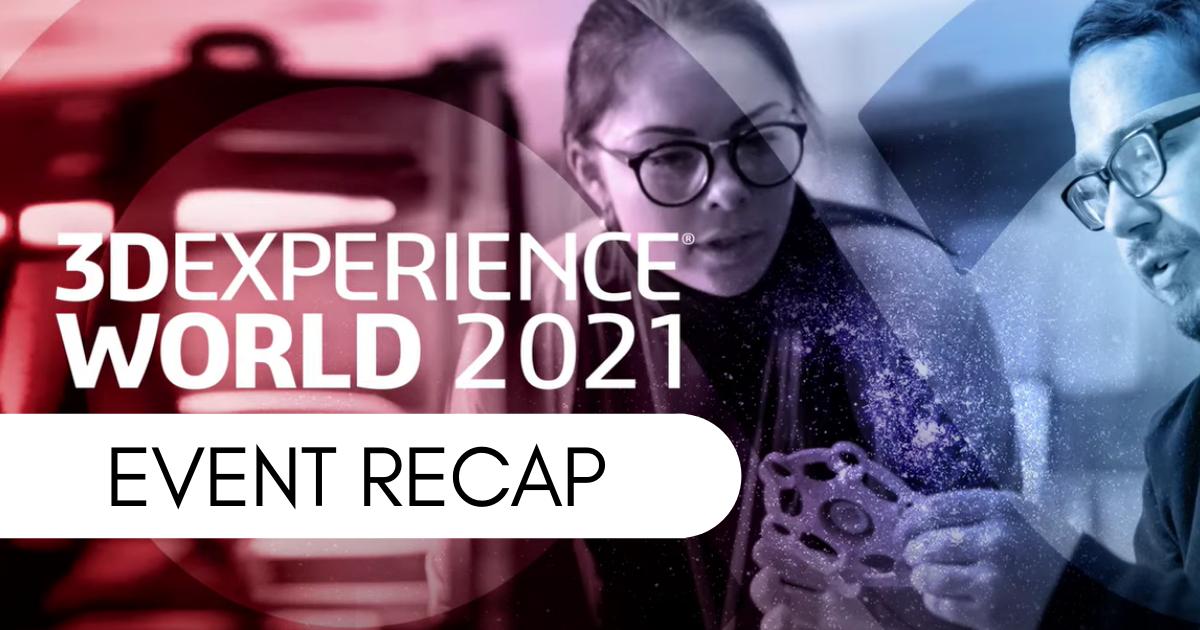 3DEXPERIENCE World 2021: Event Recap