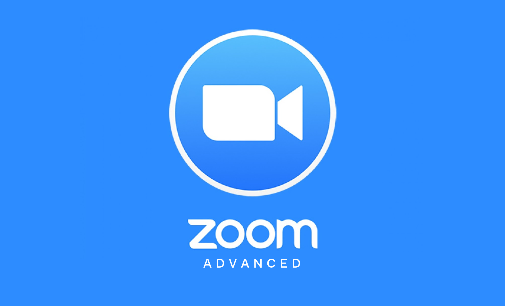 Zoom Advanced