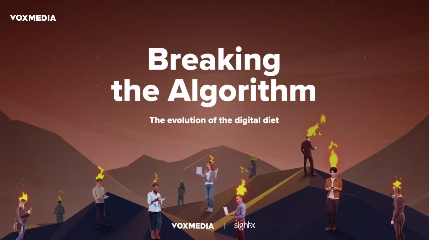 Breaking the Alogorithm: The evolution of our digital diet