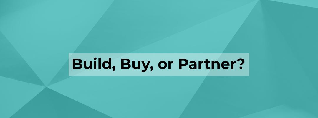 Blog Banner - Build, Buy or Partner
